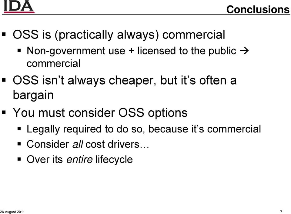 must consider OSS options Conclusions Legally required to do so, because it