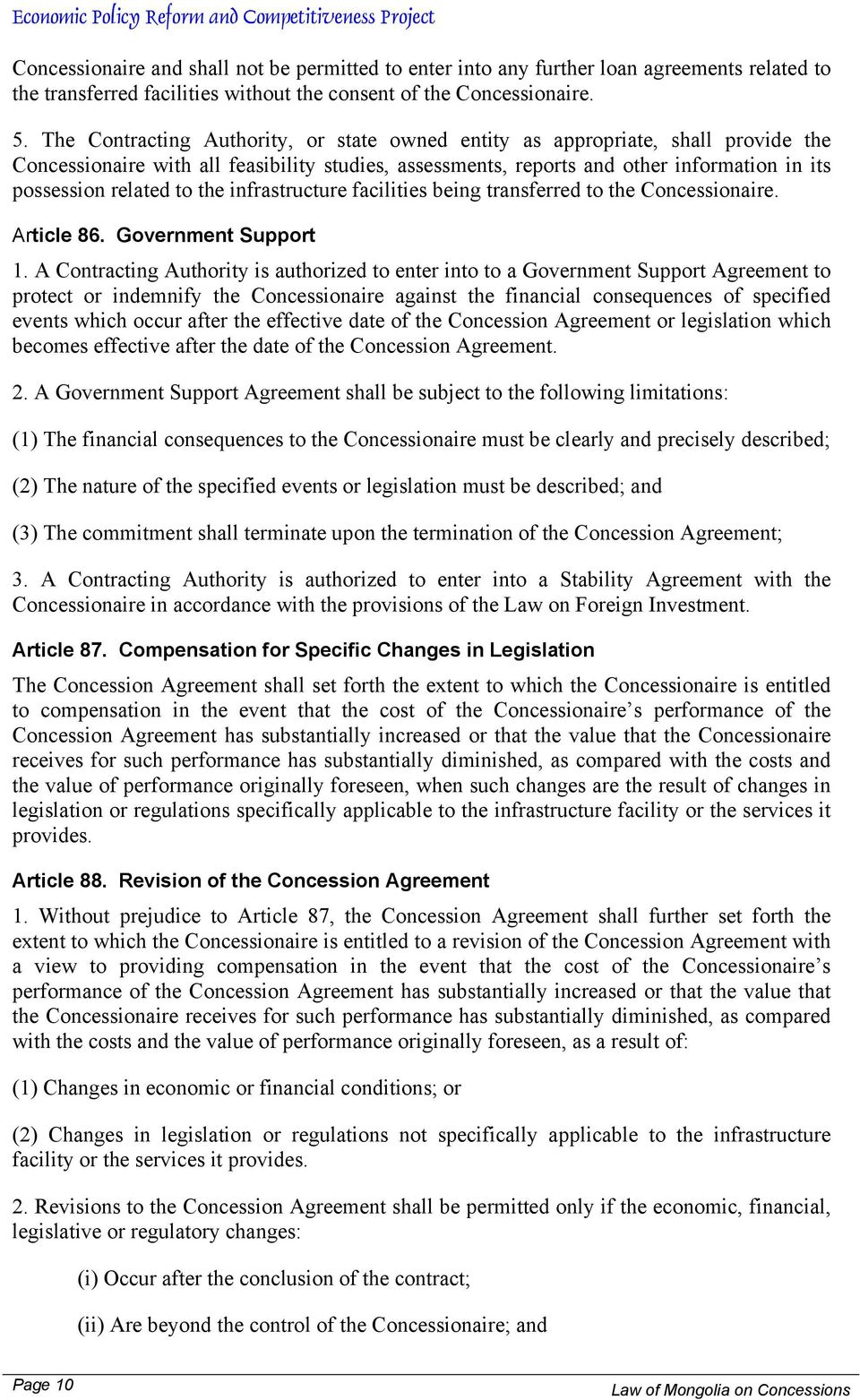 the infrastructure facilities being transferred to the Concessionaire. Article 86. Government Support 1.
