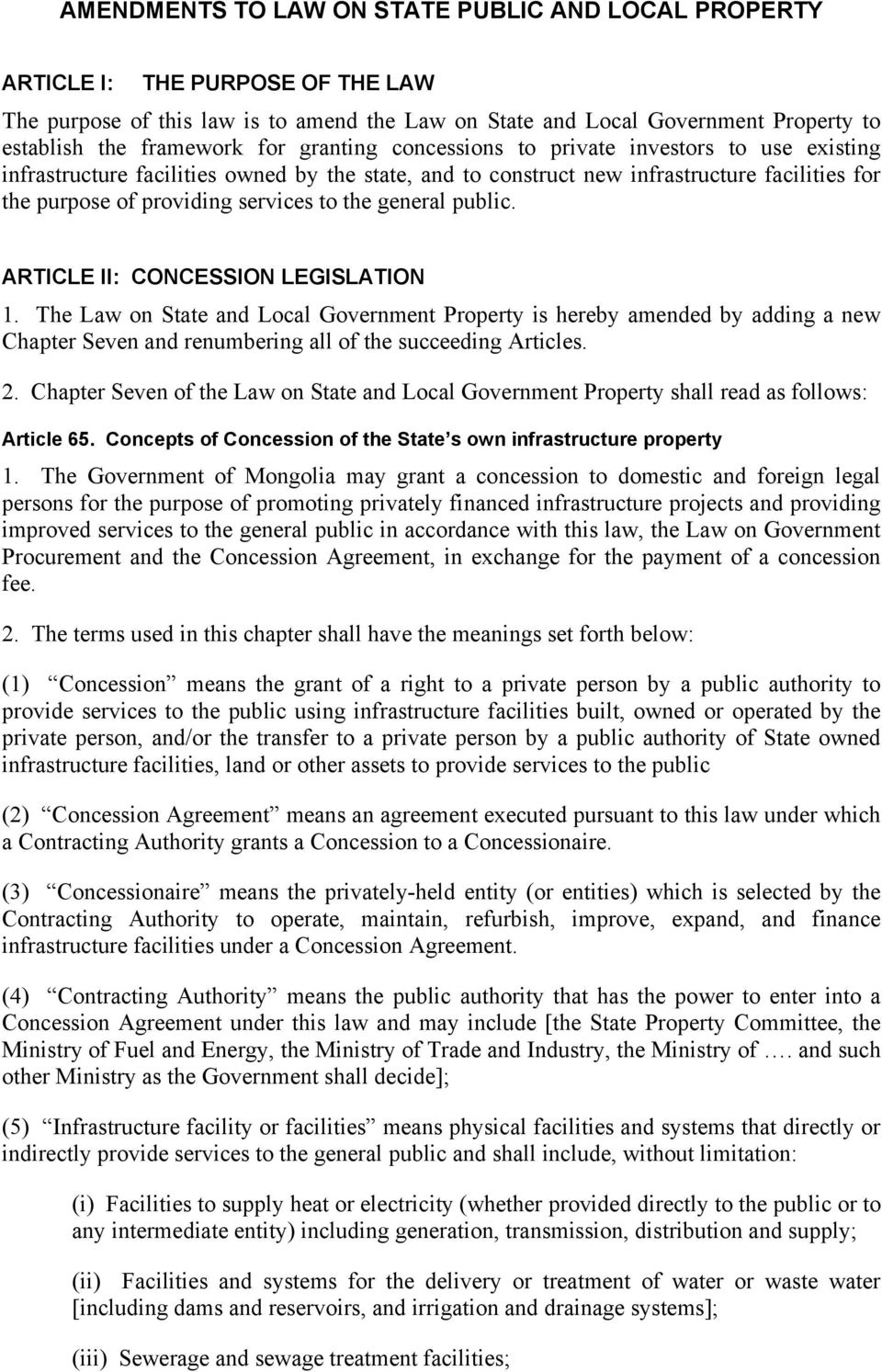 general public. ARTICLE II: CONCESSION LEGISLATION 1. The Law on State and Local Government Property is hereby amended by adding a new Chapter Seven and renumbering all of the succeeding Articles. 2.