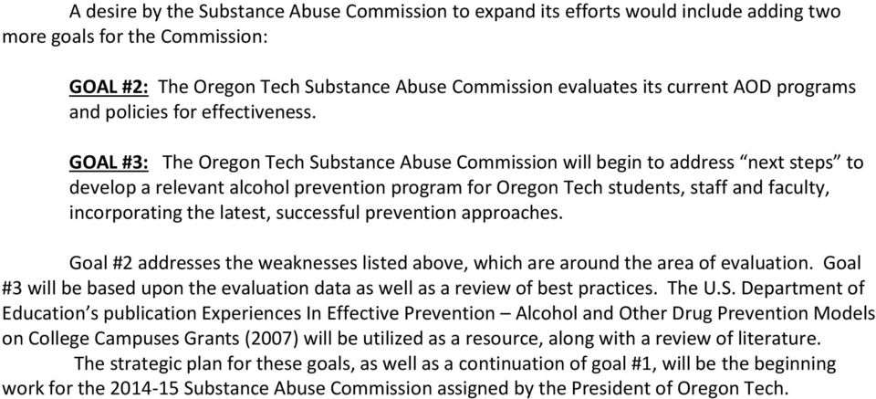 GOAL #3: The Oregon Tech Substance Abuse Commission will begin to address next steps to develop a relevant alcohol prevention program for Oregon Tech students, staff and faculty, incorporating the