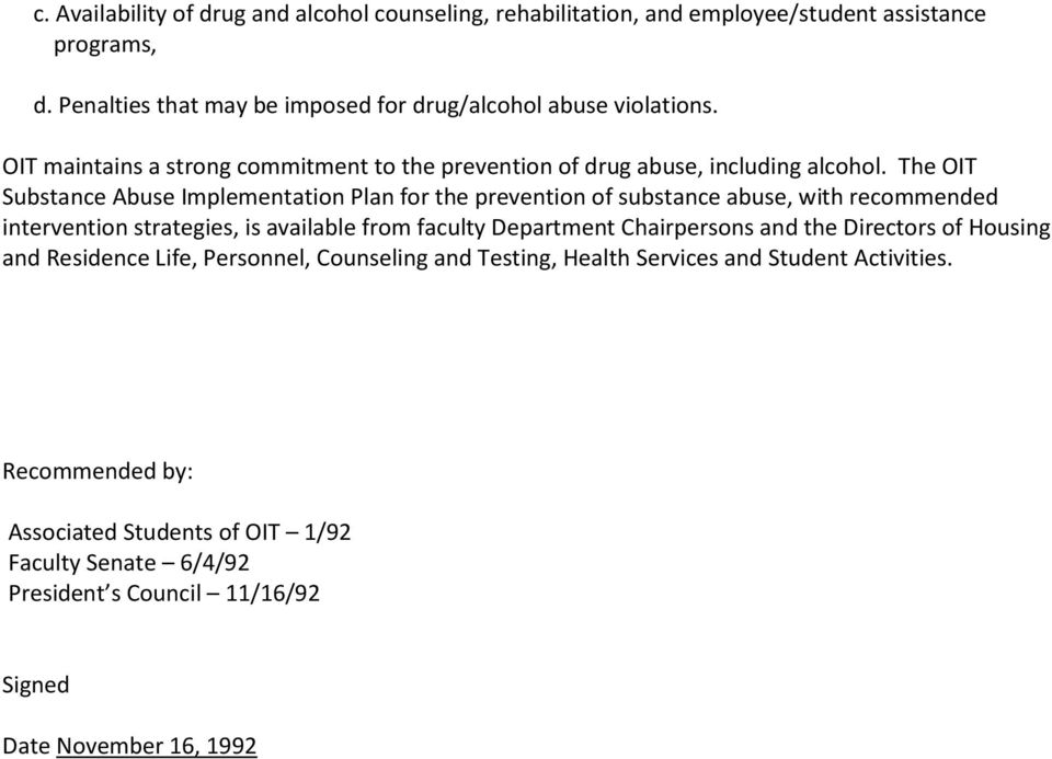 The OIT Substance Abuse Implementation Plan for the prevention of substance abuse, with recommended intervention strategies, is available from faculty Department