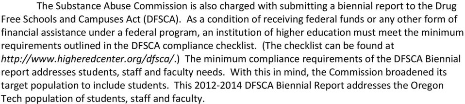 outlined in the DFSCA compliance checklist. (The checklist can be found at http://www.higheredcenter.org/dfsca/.