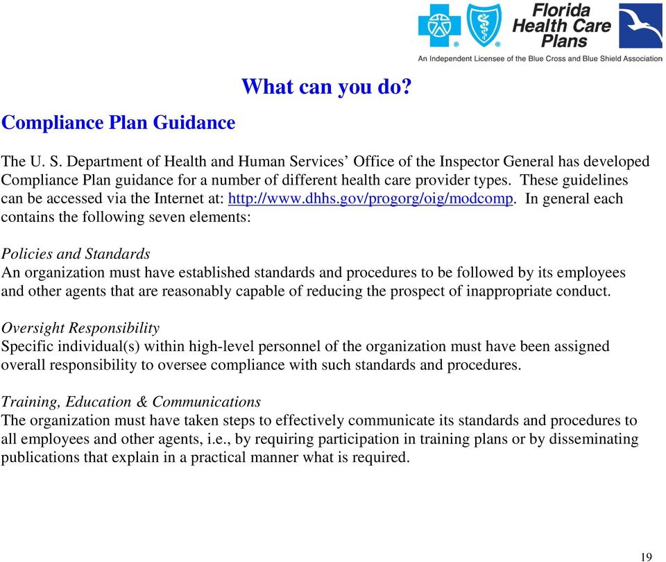 These guidelines can be accessed via the Internet at: http://www.dhhs.gov/progorg/oig/modcomp.