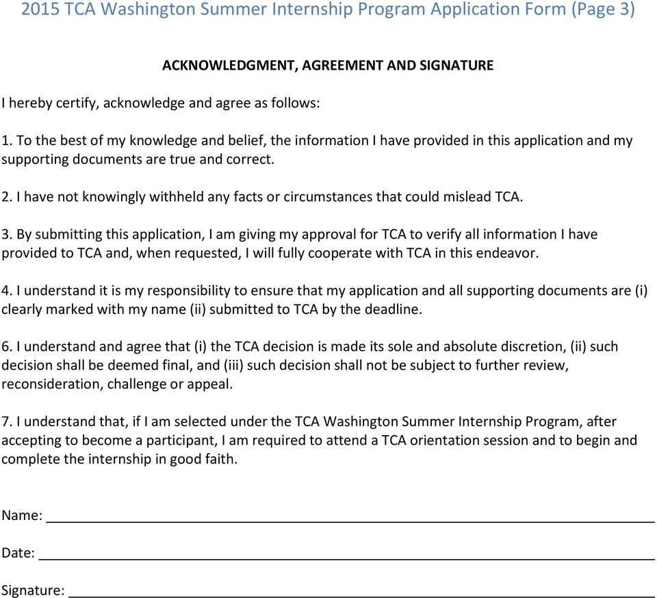 I have not knowingly withheld any facts or circumstances that could mislead TCA. 3.