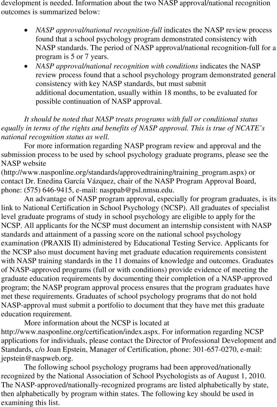 program demonstrated consistency with NASP standards. The period of NASP approval/national recognition-full for a program is 5 or 7 years.