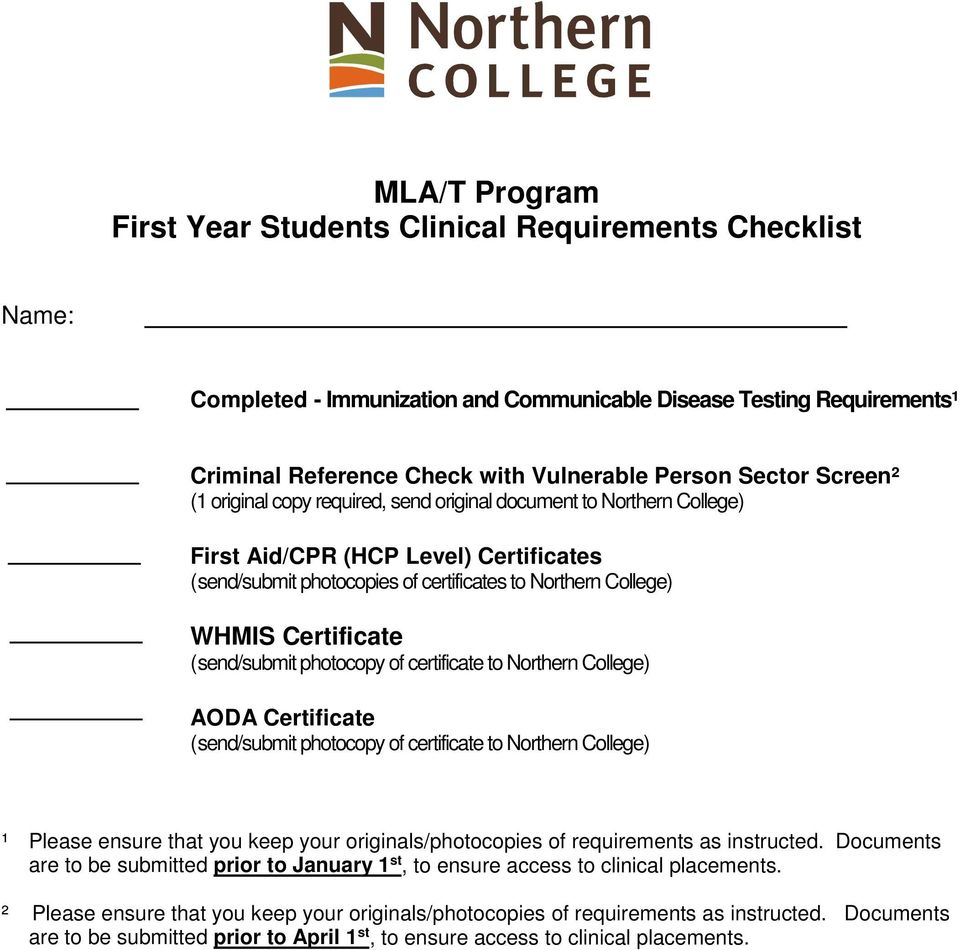 (send/submit photocopy of certificate to Northern College) AODA Certificate (send/submit photocopy of certificate to Northern College) ¹ Please ensure that you keep your originals/photocopies of
