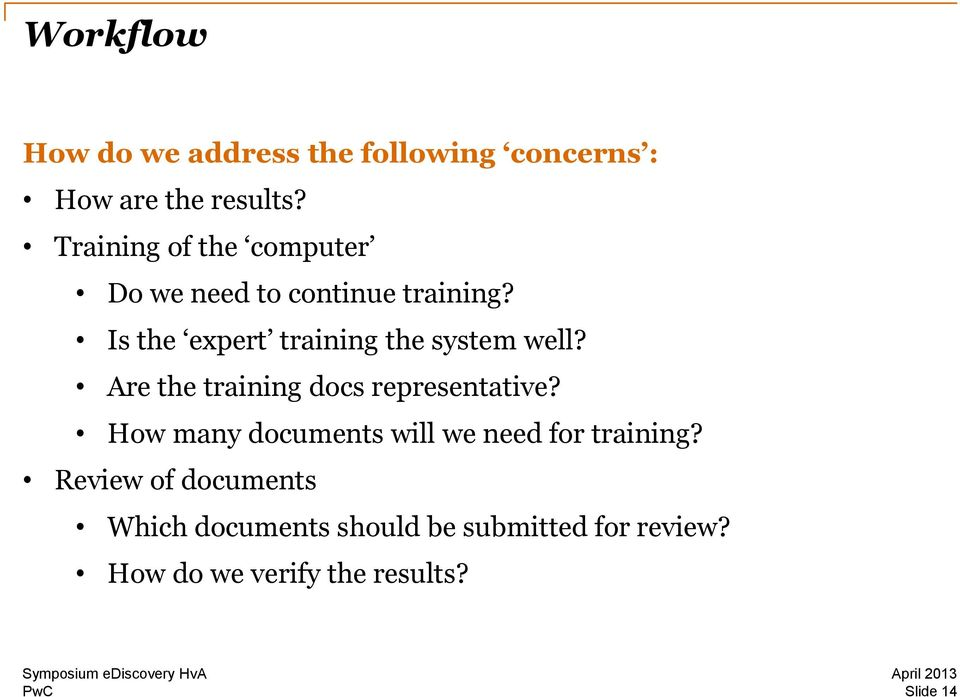 Is the expert training the system well? Are the training docs representative?