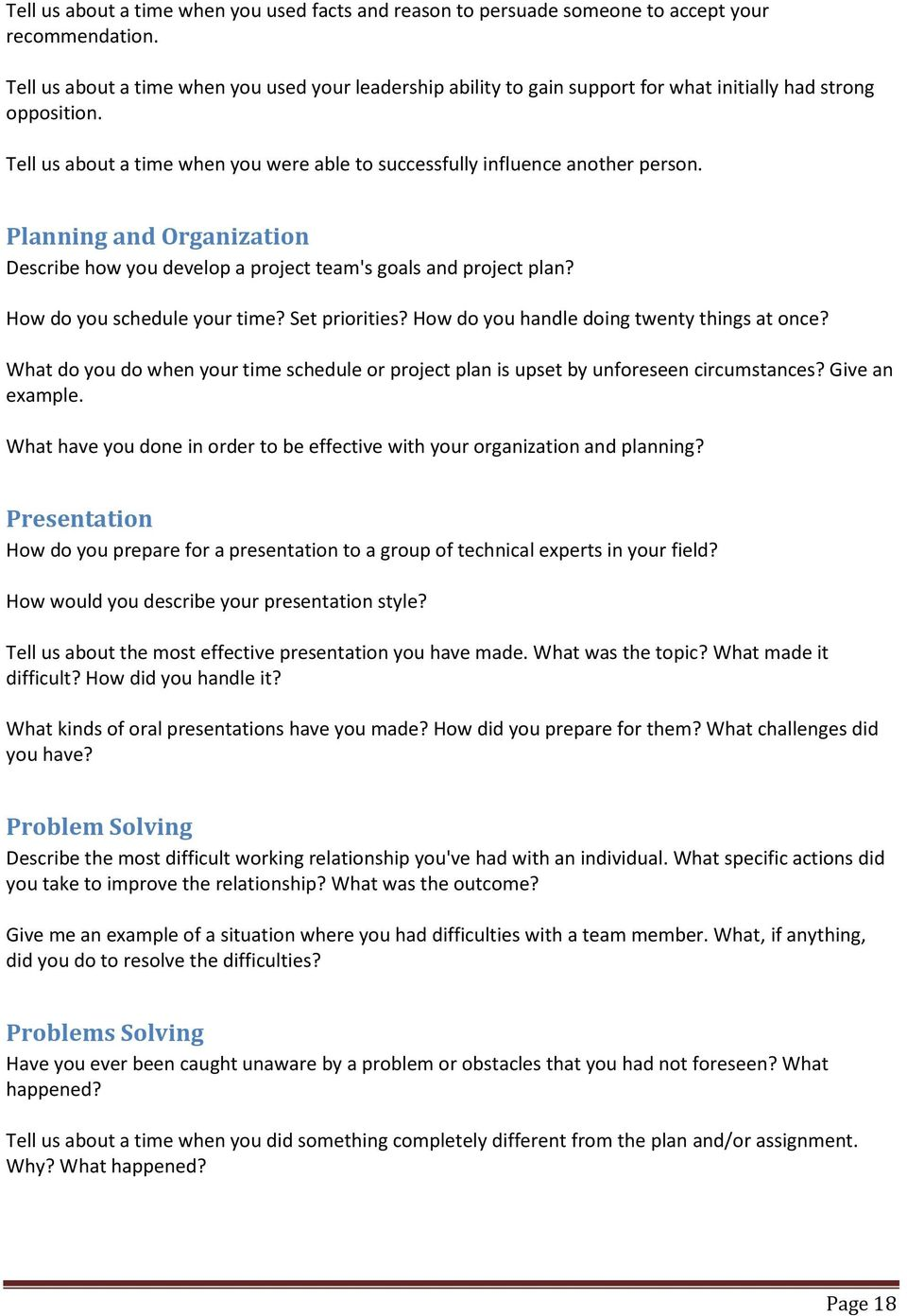 Planning and Organization Describe how you develop a project team's goals and project plan? How do you schedule your time? Set priorities? How do you handle doing twenty things at once?