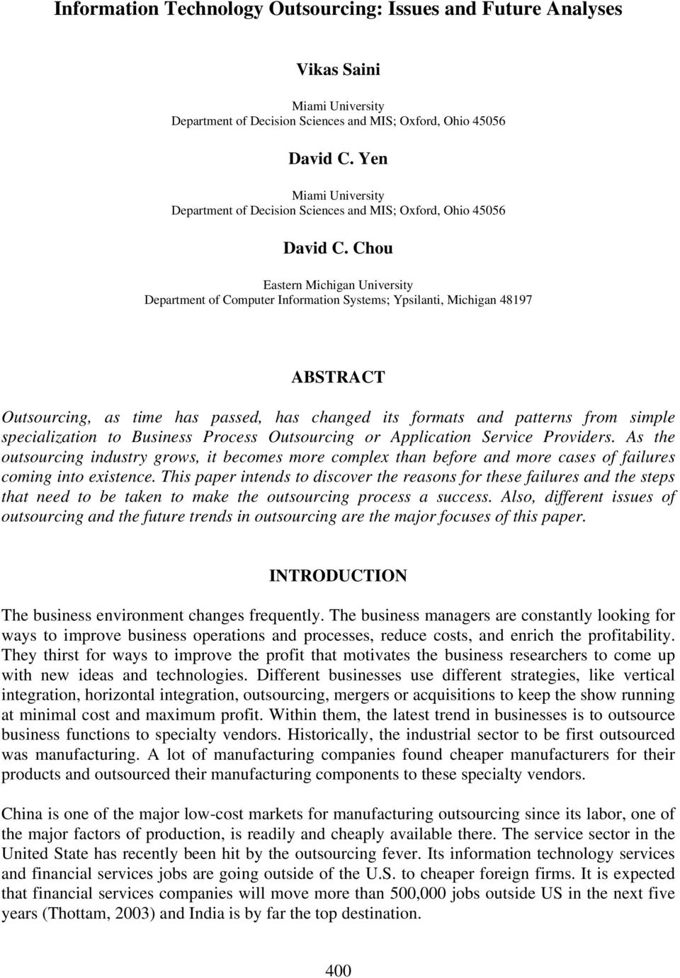 Chou Eastern Michigan University Department of Computer Information Systems; Ypsilanti, Michigan 48197 ABSTRACT Outsourcing, as time has passed, has changed its formats and patterns from simple
