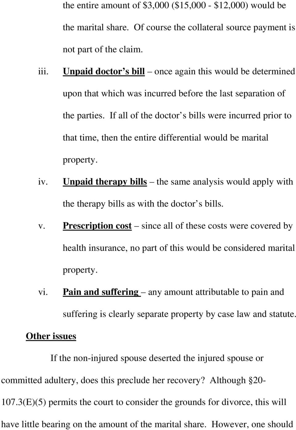 If all of the doctor s bills were incurred prior to that time, then the entire differential would be marital property. iv.