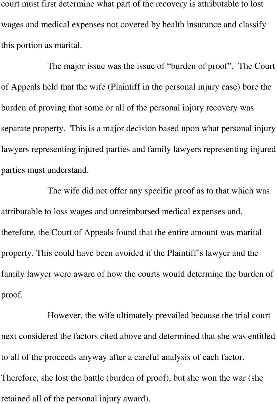 The Court of Appeals held that the wife (Plaintiff in the personal injury case) bore the burden of proving that some or all of the personal injury recovery was separate property.