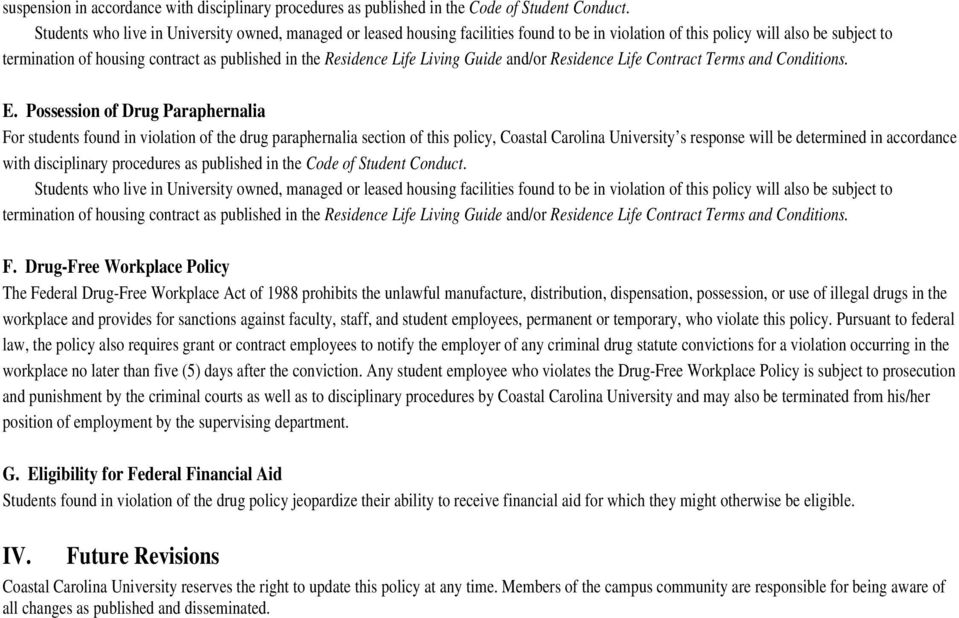 Residence Life Living Guide and/or Residence Life Contract Terms and Conditions. E.