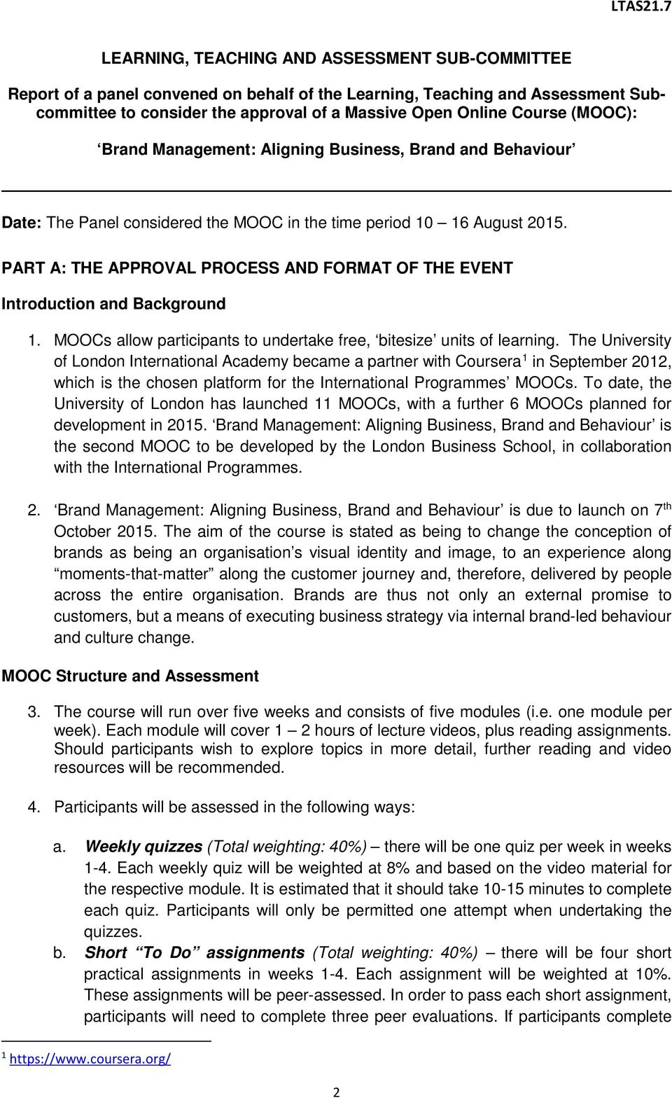 PART A: THE APPROVAL PROCESS AND FORMAT OF THE EVENT Introduction and Background 1. MOOCs allow participants to undertake free, bitesize units of learning.