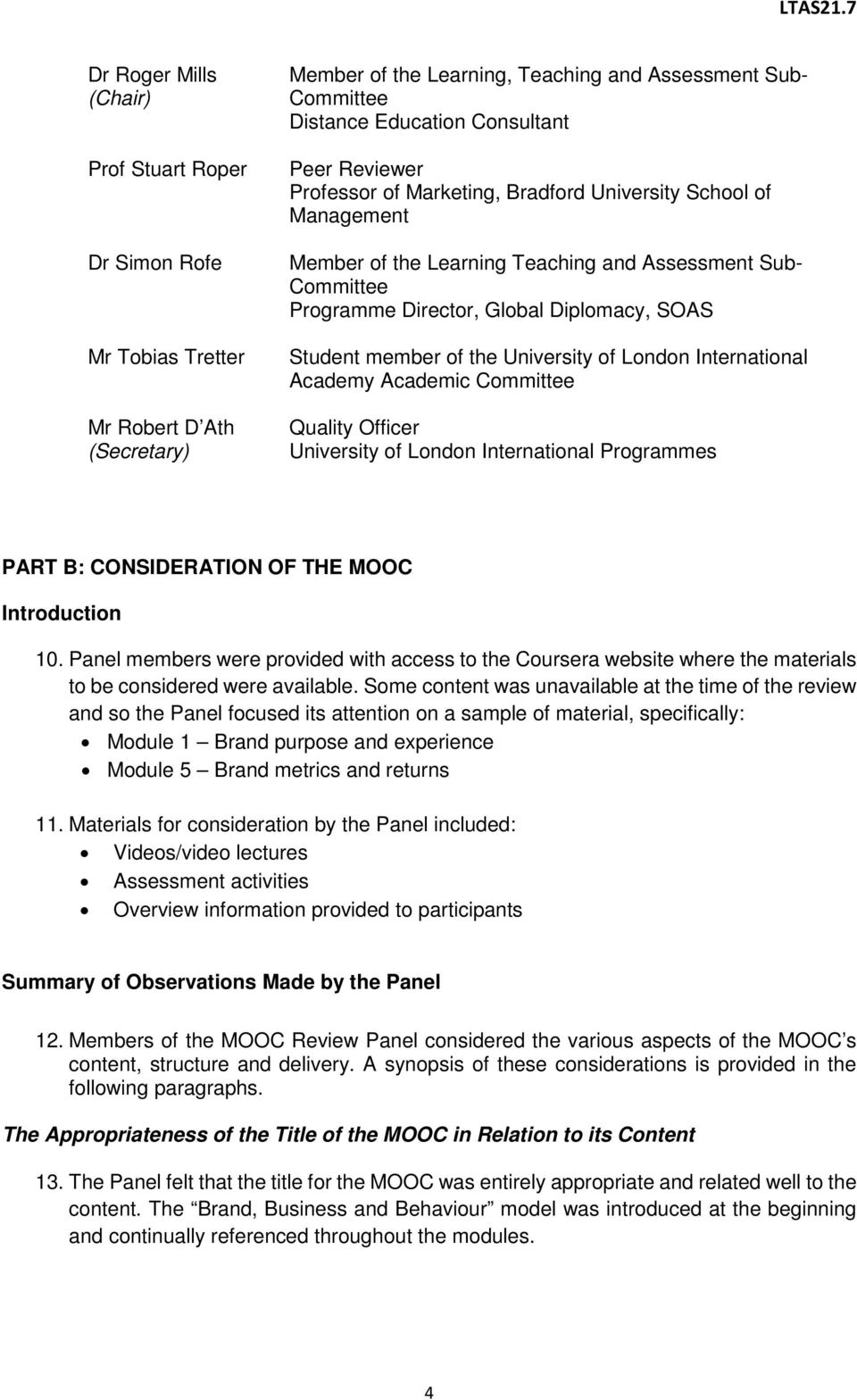 the University of London International Academy Academic Committee Quality Officer University of London International Programmes PART B: CONSIDERATION OF THE MOOC Introduction 10.