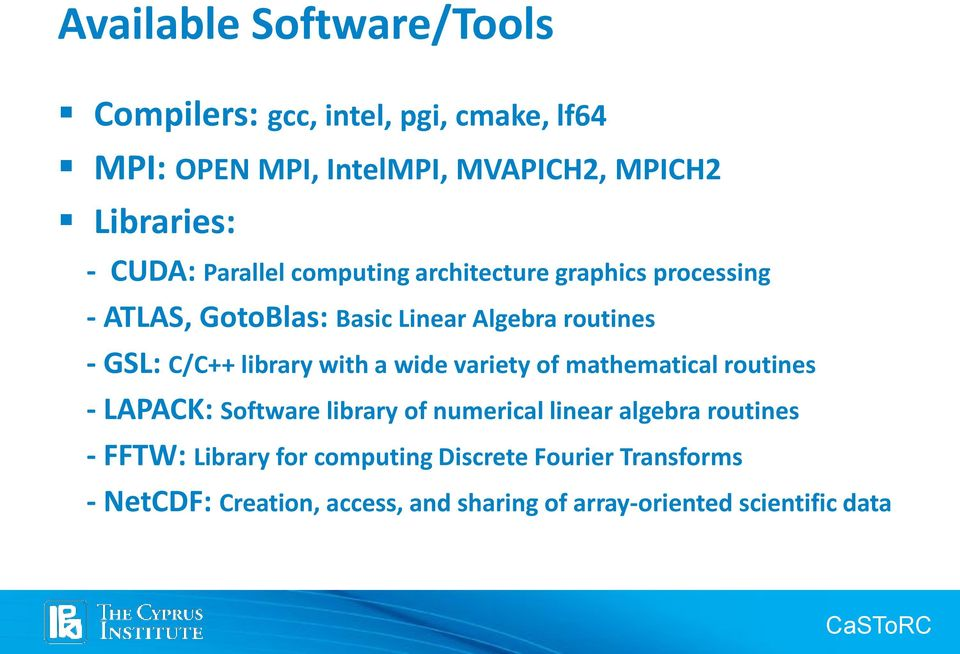 library with a wide variety of mathematical routines - LAPACK: Software library of numerical linear algebra routines -