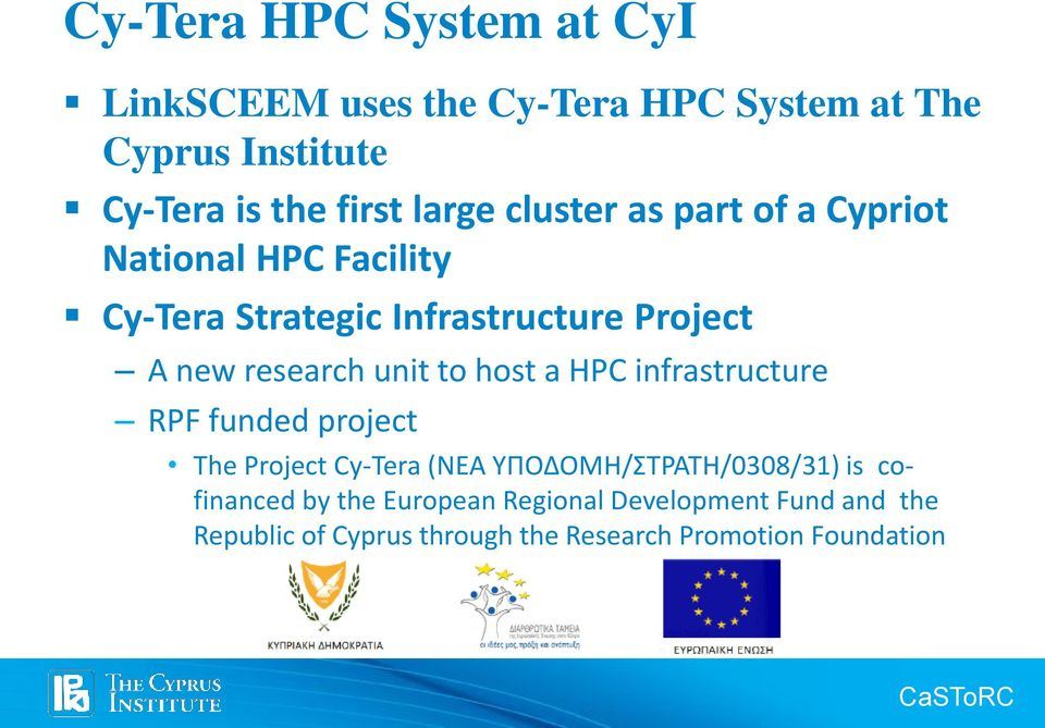 research unit to host a HPC infrastructure RPF funded project The Project Cy-Tera (ΝΕΑ ΥΠΟΔΟΜΗ/ΣΤΡΑΤΗ/0308/31)