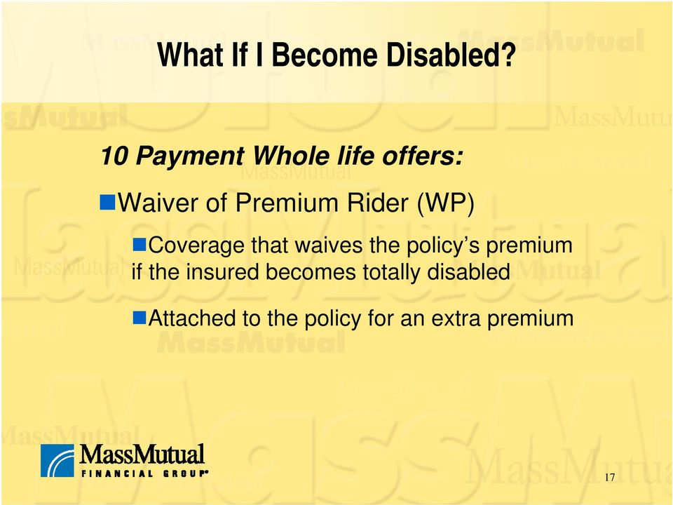 (WP) Coverage that waives the policy s premium if the