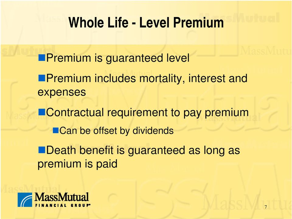 Contractual requirement to pay premium Can be offset by