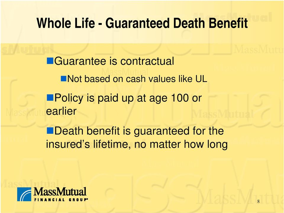 is paid up at age 100 or earlier Death benefit is