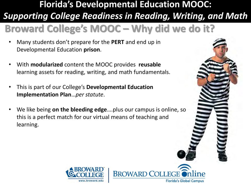 With modularized content the MOOC provides reusable learning assets for reading, writing, and math fundamentals.