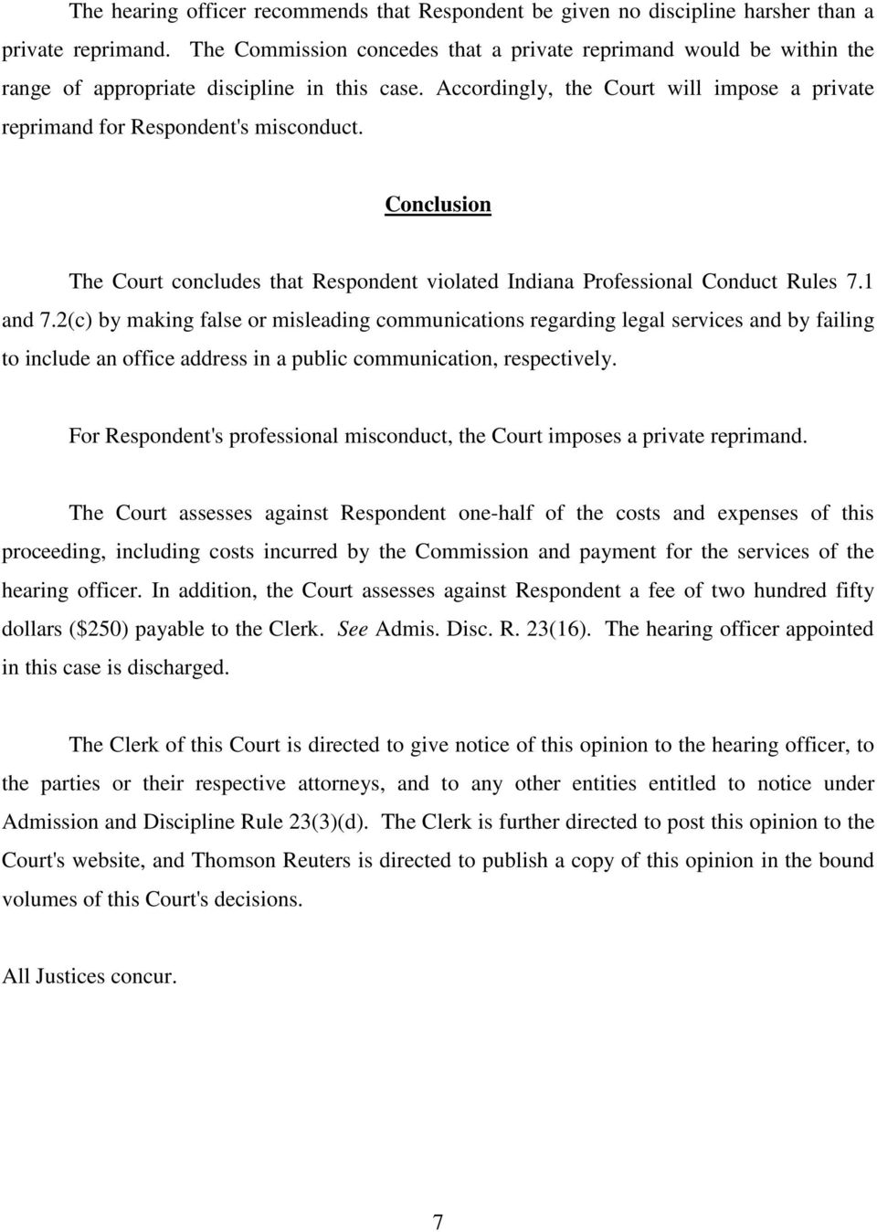 Conclusion The Court concludes that Respondent violated Indiana Professional Conduct Rules 7.1 and 7.