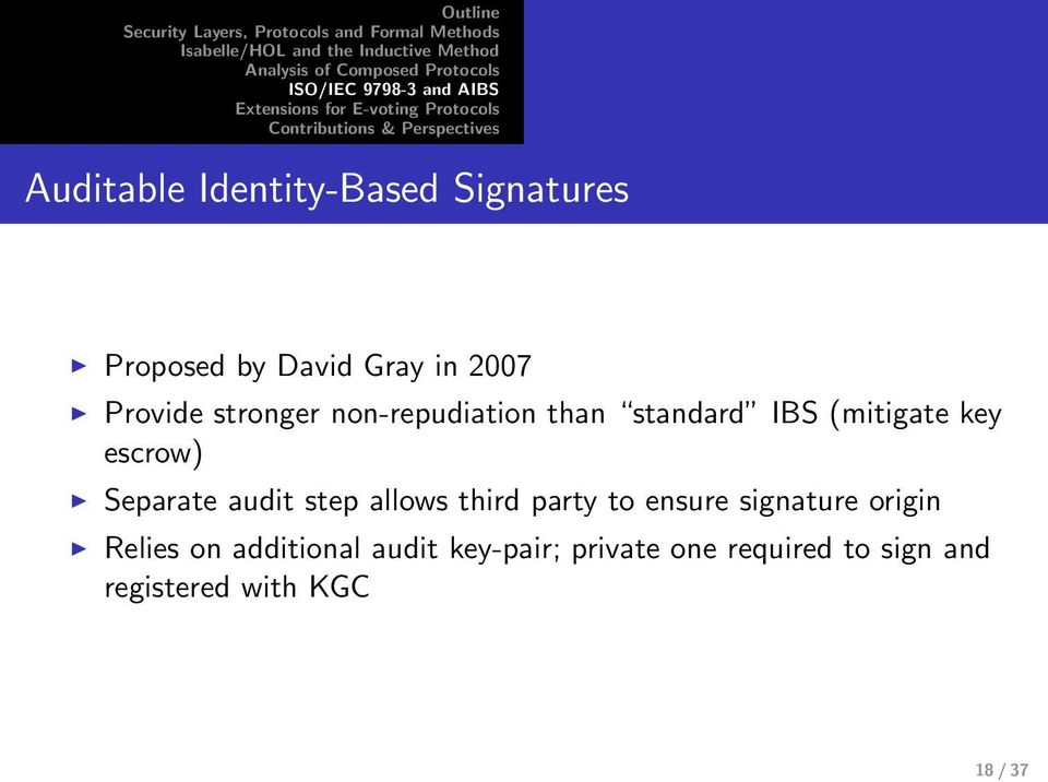 audit step allows third party to ensure signature origin Relies on