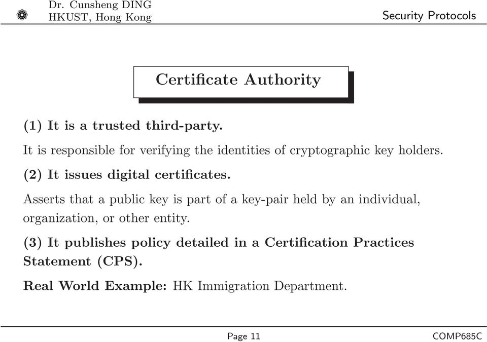 (2) It issues digital certificates.