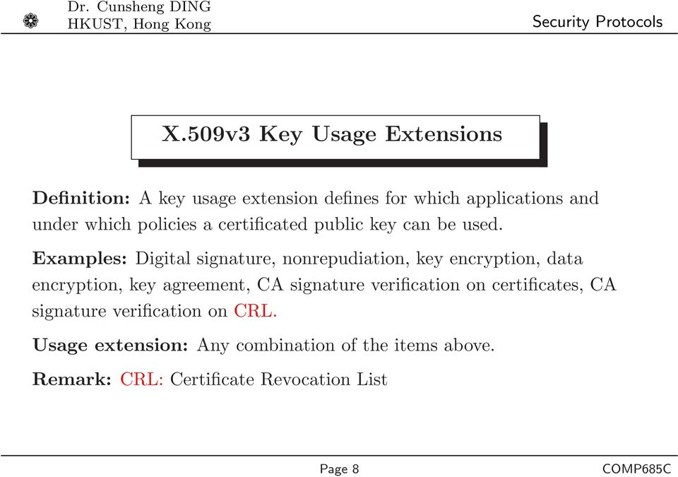 Examples: Digital signature, nonrepudiation, key encryption, data encryption, key agreement, CA signature