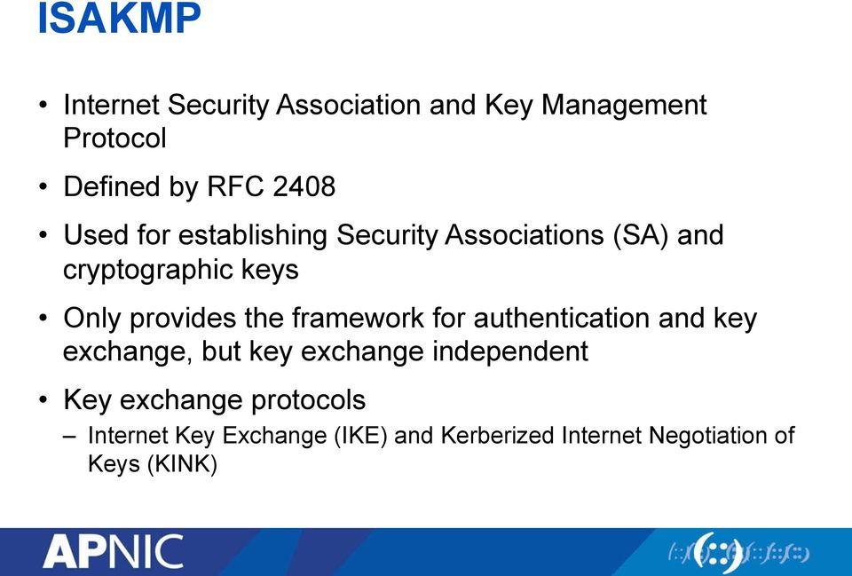 the framework for authentication and key exchange, but key exchange independent Key