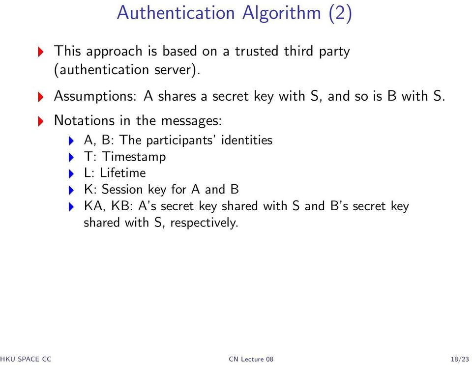 Notations in the messages: A, B: The participants identities T: Timestamp L: Lifetime K: Session