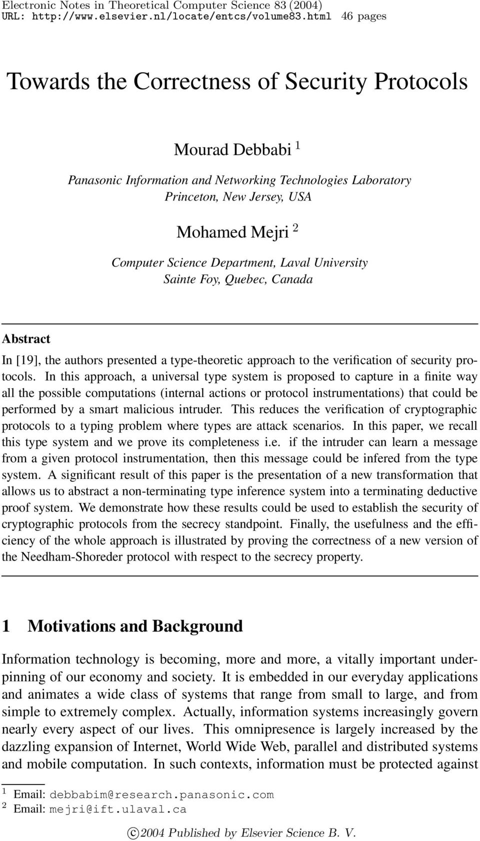 Department, Laval University Sainte Foy, Quebec, Canada Abstract In [19], the authors presented a type-theoretic approach to the verification of security protocols.