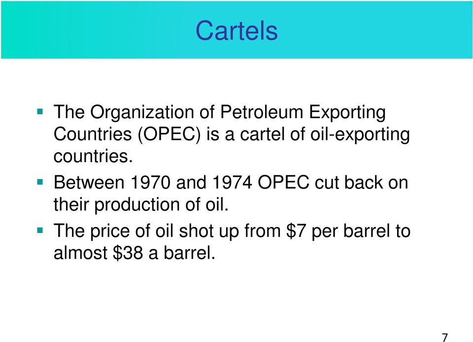 Between 1970 and 1974 OPEC cut back on their production of