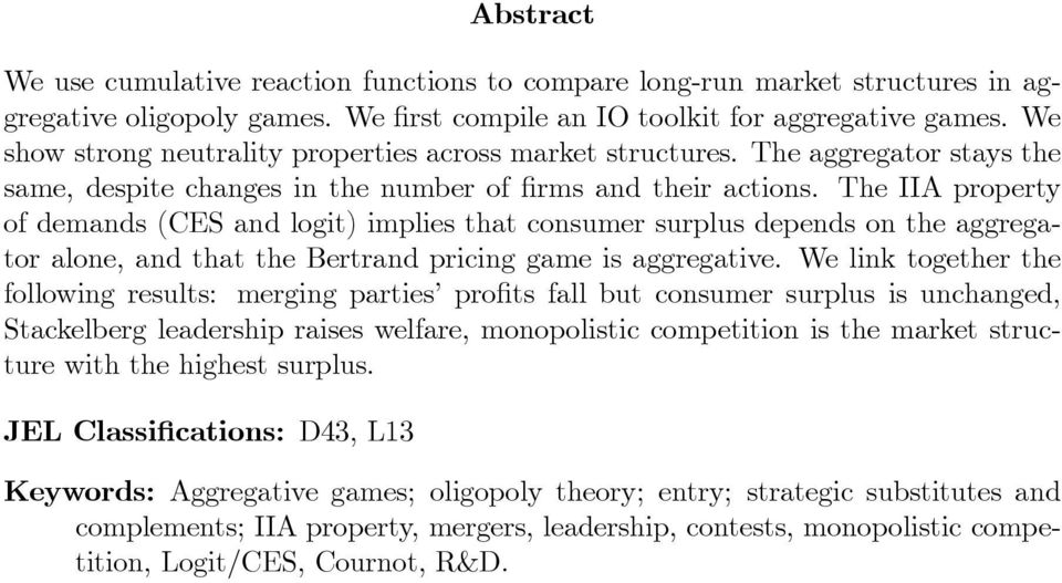 The IIA property of demands (CES and logit) implies that consumer surplus depends on the aggregator alone, and that the Bertrand pricing game is aggregative.