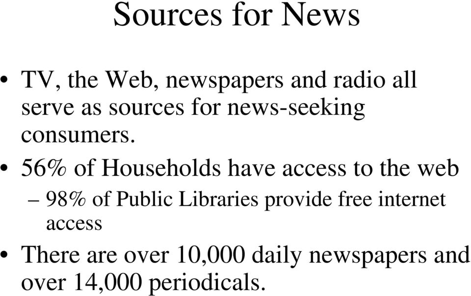 56% of Households have access to the web 98% of Public Libraries