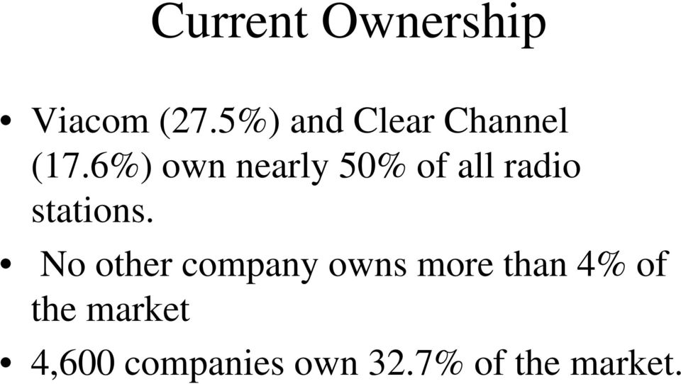 6%) own nearly 50% of all radio stations.
