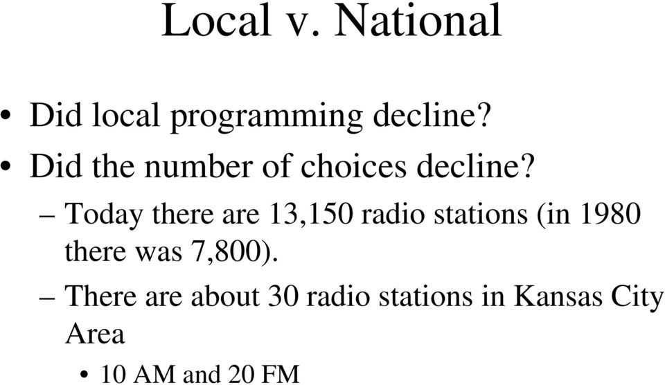 Today there are 13,150 radio stations (in 1980 there