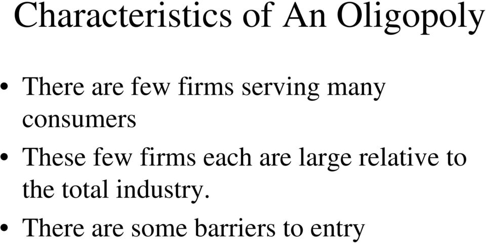 firms each are large relative to the total