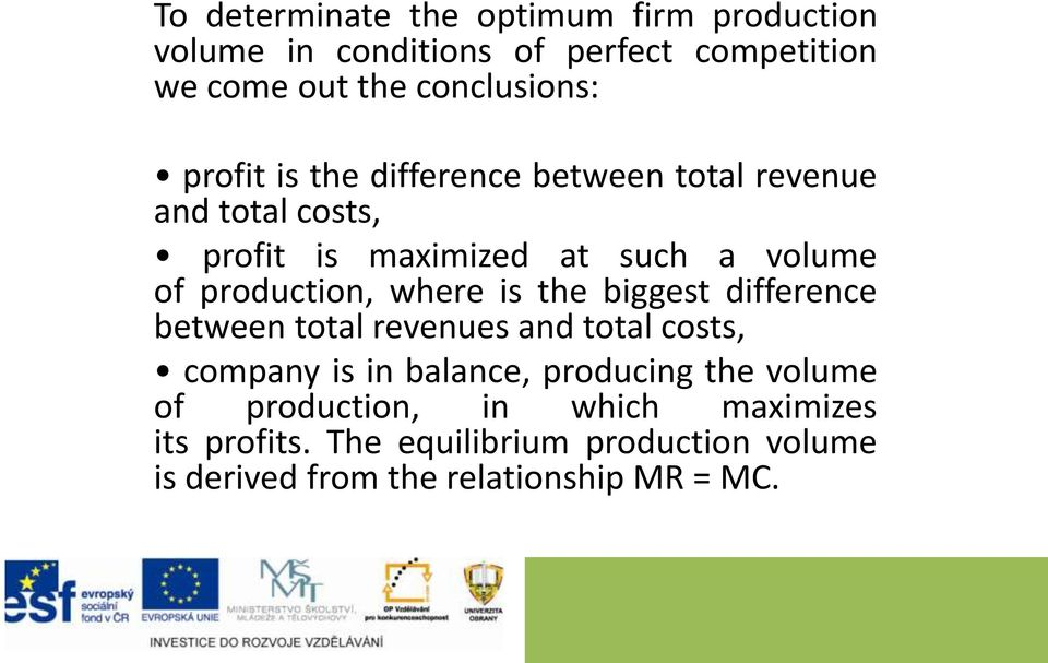where is the biggest difference between total revenues and total costs, company is in balance, producing the volume