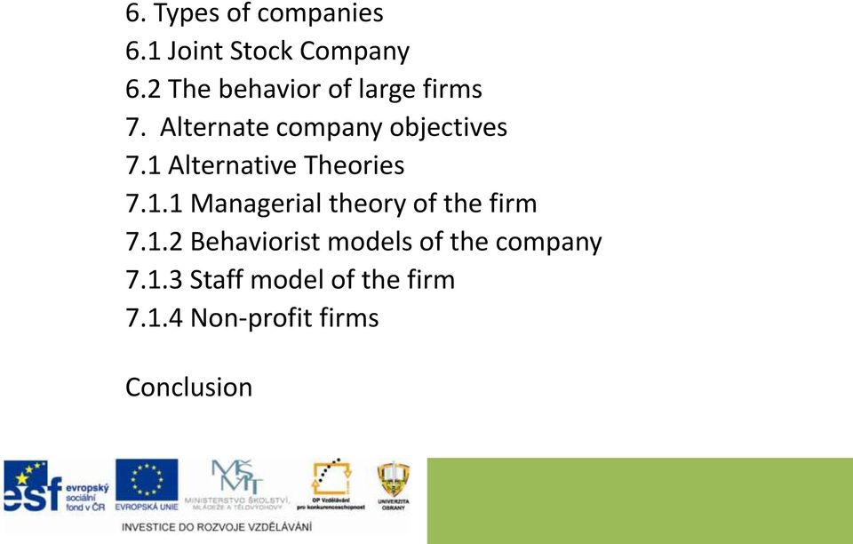 1 Alternative Theories 7.1.1 Managerial theory of the firm 7.1.2 Behaviorist models of the company 7.