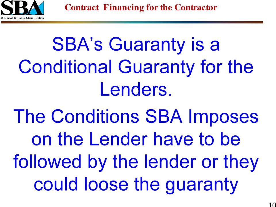 The Conditions SBA Imposes on the Lender