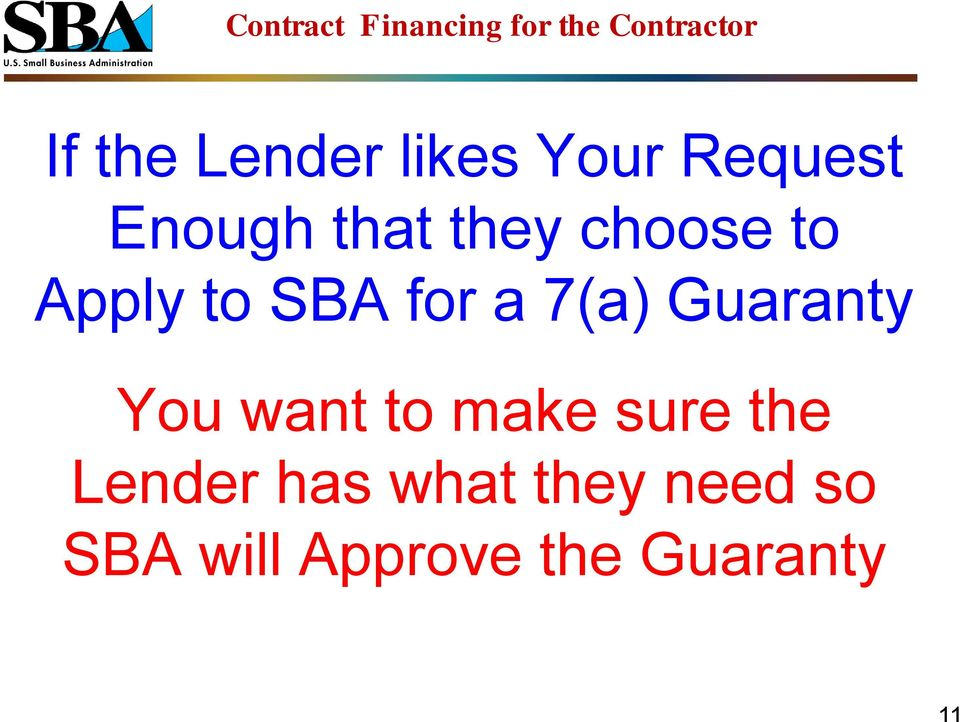 Guaranty You want to make sure the Lender