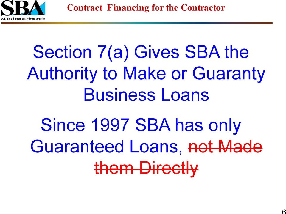 Business Loans Since 1997 SBA has