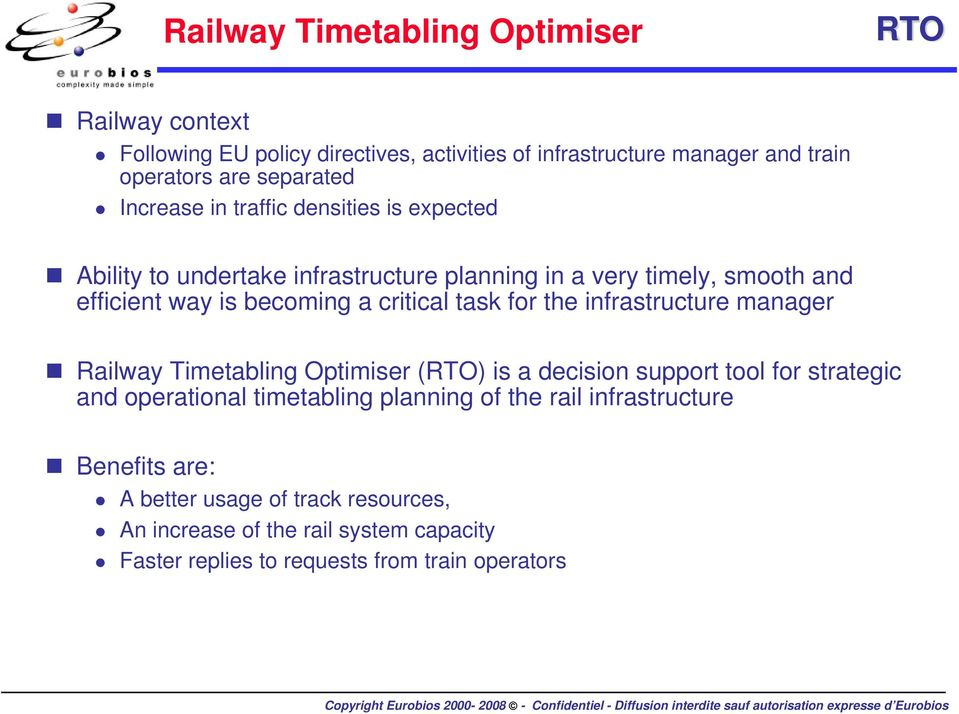 task for the infrastructure manager Railway Timetabling Optimiser () is a decision support tool for strategic and operational timetabling planning of