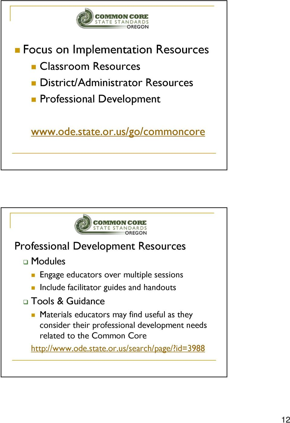 us/go/commoncore Professional Development Resources Modules Engage educators over multiple sessions Include
