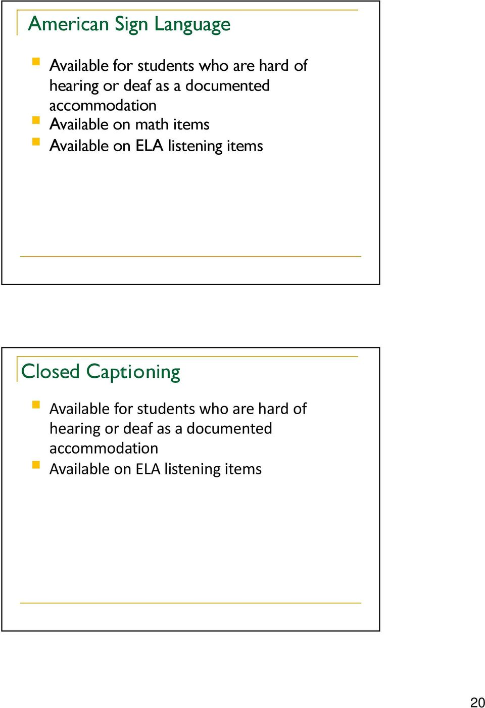 listening items Closed Captioning Available for students who are hard of