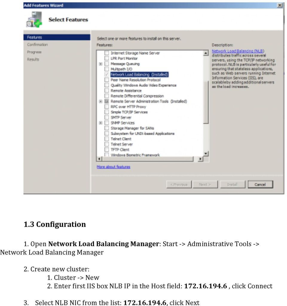 Network Load Balancing Manager 2. Create new cluster: 1. Cluster - > New 2.
