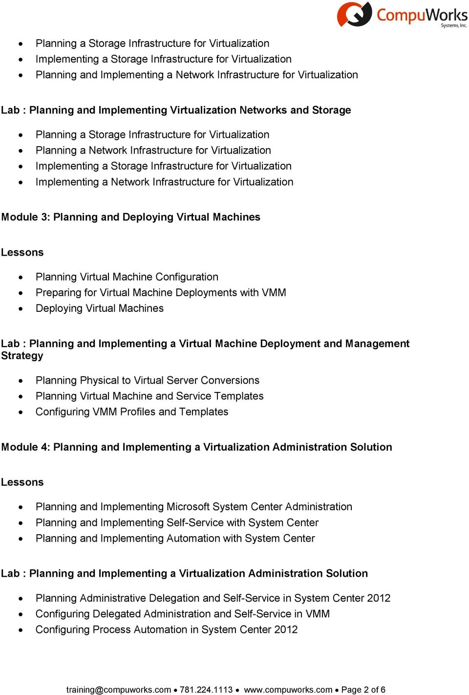 Virtualization Implementing a Network Infrastructure for Virtualization Module 3: Planning and Deploying Virtual Machines Planning Virtual Machine Configuration Preparing for Virtual Machine