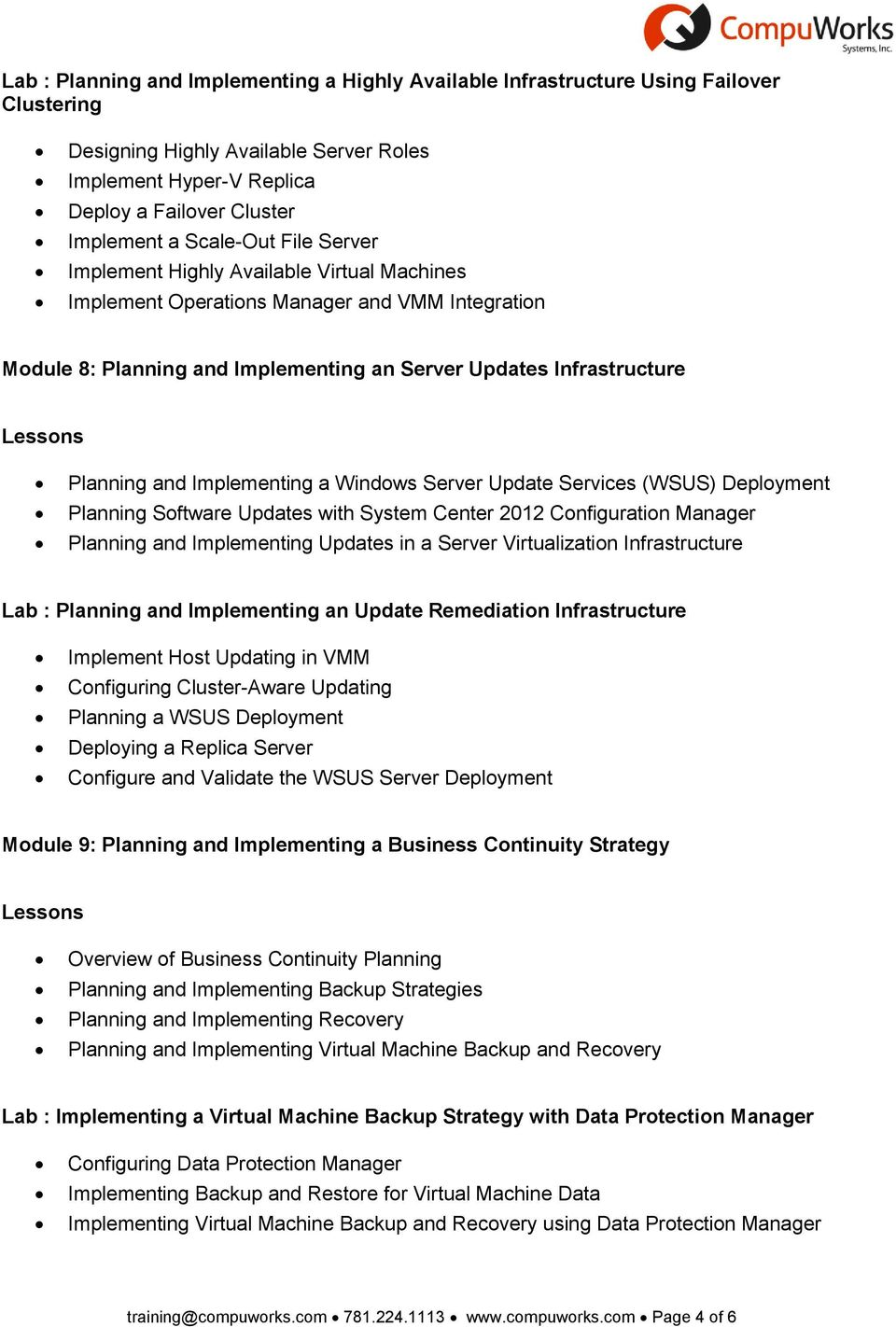 Implementing a Windows Server Update Services (WSUS) Deployment Planning Software Updates with System Center 2012 Configuration Manager Planning and Implementing Updates in a Server Virtualization