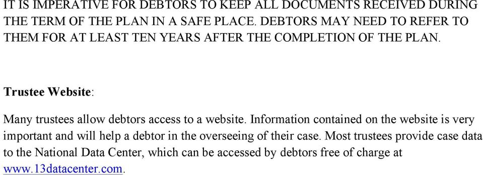 Trustee Website: Many trustees allow debtors access to a website.