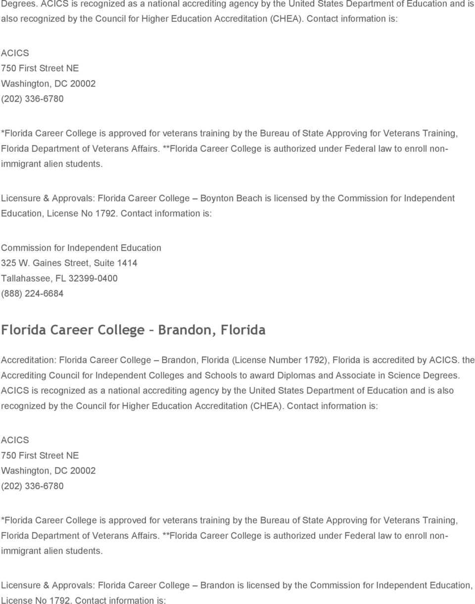 **Florida Career College is authorized under Federal law to enroll nonimmigrant alien students.